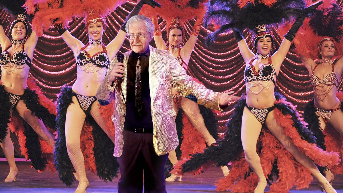 C'mon. What's funnier than Noam Chomsky in Las Vegas with Serbian Can-Can chorus?